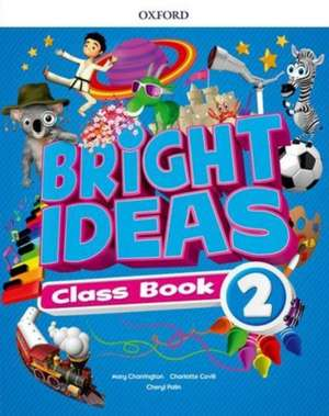 Bright Ideas: Level 2: Class Book: Inspire curiosity, inspire achievement.