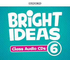 Bright Ideas: Level 6: Audio CDs: Inspire curiosity, inspire achievement.