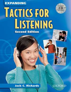 Tactics for Listening: Expanding Tactics for Listening, Second Edition: Student Book with Audio CD de Jack C. Richards