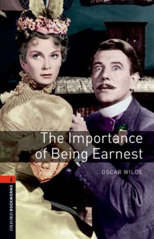 Oxford Bookworms Library: Level 2:: The Importance of Being Earnest Playscript Audio Pack de Oscar Wilde