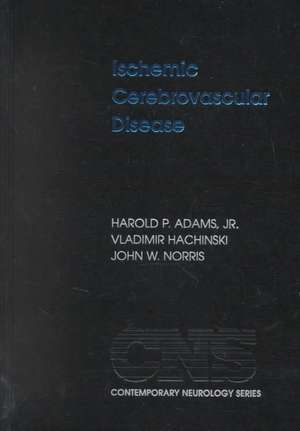 Ischemic Cerebrovascular Disease de Harold P. Adams