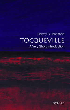Tocqueville: A Very Short Introduction de Harvey Mansfield