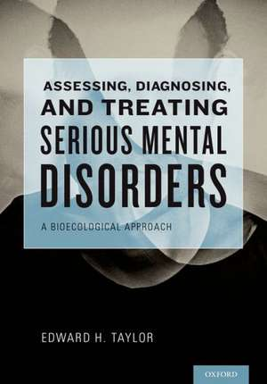 Assessing, Diagnosing, and Treating Serious Mental Disorders