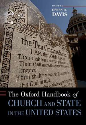 The Oxford Handbook of Church and State in the United States de Derek H. Davis
