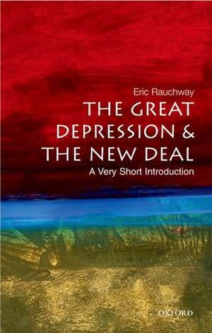 The Great Depression and New Deal: A Very Short Introduction de Eric Rauchway