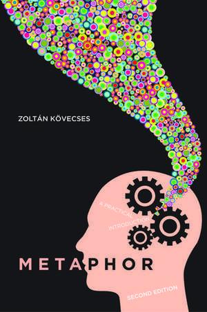 Metaphor: A Practical Introduction de Zoltan Kövescses
