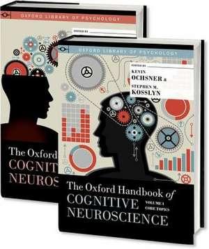 The Oxford Handbook of Cognitive Neuroscience, Two Volume Set de Kevin Ochsner