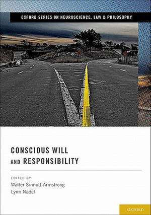 Conscious Will and Responsibility: A Tribute to Benjamin Libet de Walter Sinnott-Armstrong