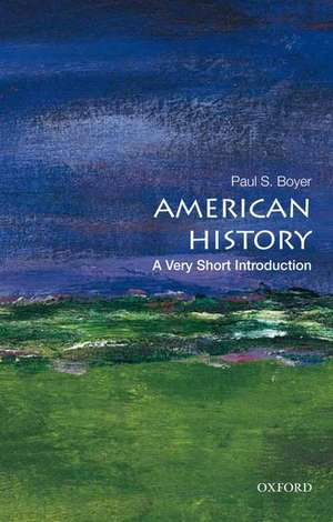 American History: A Very Short Introduction de Paul S. Boyer