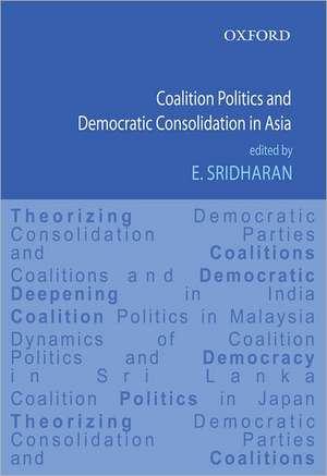 Coalition Politics and Democratic Consolidation in Asia de E. Sridharan