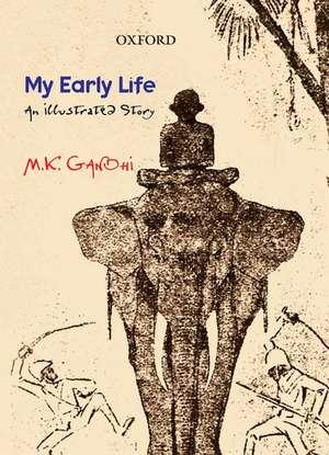 My Early Life: An Illustrated Story de Mohandas Karamchand Gandhi
