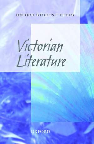 Oxford Student Texts: Victorian Literature