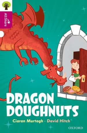 Oxford Reading Tree All Stars: Oxford Level 10: Dragon Doughnuts de Ciaran Murtagh