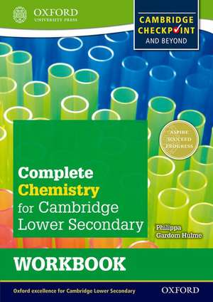 Complete Chemistry for Cambridge Lower Secondary Workbook (First Edition) de Philippa Gardom Hulme