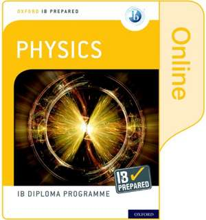 Oxford IB Diploma Programme: IB Prepared: Physics (Online) de David Homer