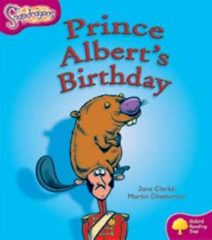 Oxford Reading Tree: Level 10: Snapdragons: Prince Albert's Birthday de Jane Clarke