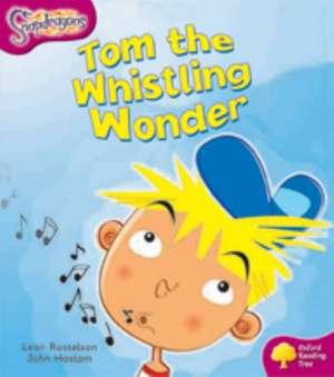 Oxford Reading Tree: Level 10: Snapdragons: Tom the Whistling Wonder