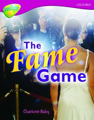 Oxford Reading Tree: Level 10A: TreeTops More Non-Fiction: The Fame Game