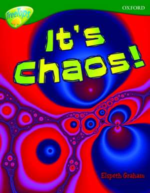 Oxford Reading Tree: Level 12A: TreeTops More Non-Fiction: It's Chaos!
