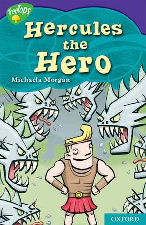 Oxford Reading Tree: Level 11: TreeTops Myths and Legends: The Strength of Hercules