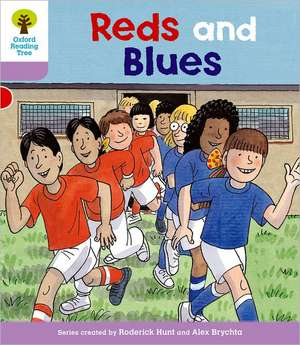 Oxford Reading Tree: Level 1+: First Sentences: Reds and Blues de Roderick Hunt