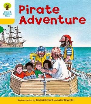 Oxford Reading Tree: Level 5: Stories: Pirate Adventure de Roderick Hunt
