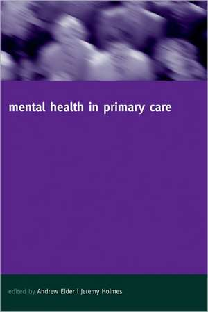 Mental Health in Primary Care: A new approach de Andrew Elder