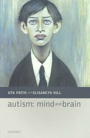 Autism: Mind and Brain de Uta Frith