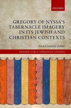 Gregory of Nyssa's Tabernacle Imagery in Its Jewish and Christian Contexts