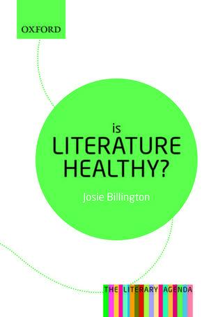 Is Literature Healthy?: The Literary Agenda de Josie Billington