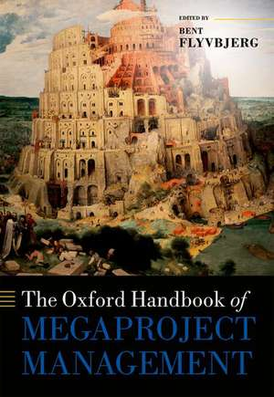 The Oxford Handbook of Megaproject Management de Bent Flyvbjerg