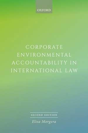 Corporate Environmental Accountability in International Law de Elisa Morgera