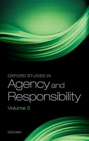 Oxford Studies in Agency and Responsibility: Volume 3 de David Shoemaker
