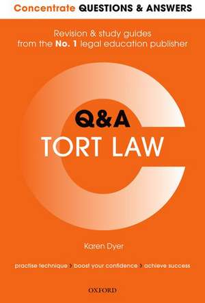 Concentrate Questions and Answers Tort Law: Law Q&A Revision and Study Guide de Dr Karen Dyer