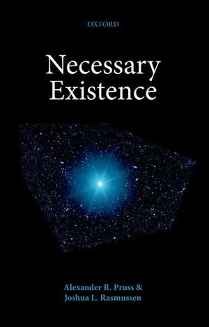 Necessary Existence de Alexander R. Pruss