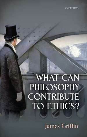 What Can Philosophy Contribute To Ethics? de James Griffin