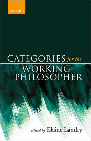 Categories for the Working Philosopher