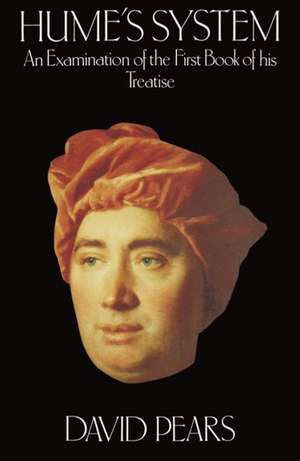 Hume's System: An Examination of the First Book of his Treatise de David Pears