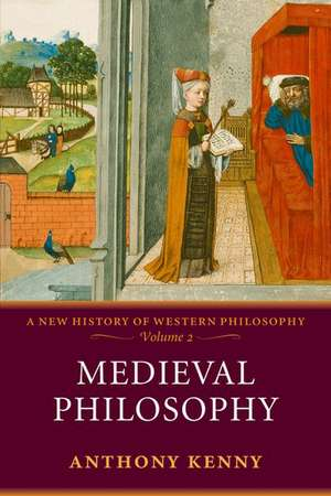 Medieval Philosophy: A New History of Western Philosophy, Volume 2 de Anthony Kenny