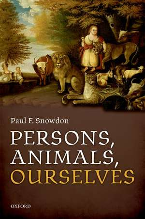 Persons, Animals, Ourselves
