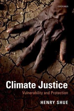 Climate Justice: Vulnerability and Protection de Henry Shue