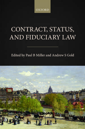 Contract, Status, and Fiduciary Law de Paul B. Miller
