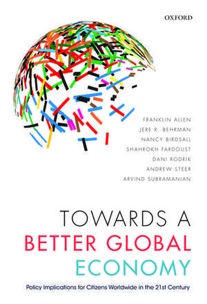 Towards a Better Global Economy: Policy Implications for Citizens Worldwide in the 21st Century de Franklin Allen