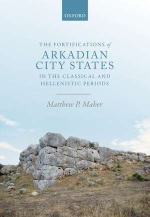 The Fortifications of Arkadian City States in the Classical and Hellenistic Periods