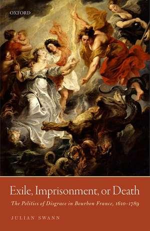 Exile, Imprisonment, or Death