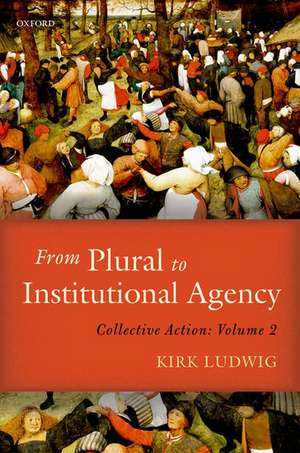 From Plural to Institutional Agency