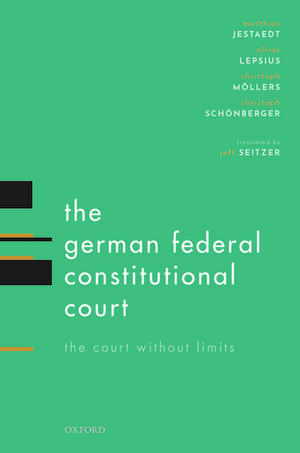 The German Federal Constitutional Court: The Court Without Limits de Matthias Jestaedt