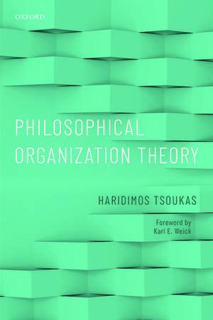 Philosophical Organization Theory de Haridimos Tsoukas