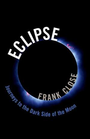Eclipse — Journeys to the Dark Side of the Moon