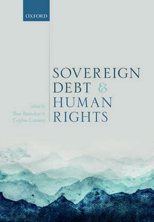 Sovereign Debt and Human Rights de Ilias Bantekas